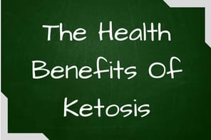 The health benefits of ketosis