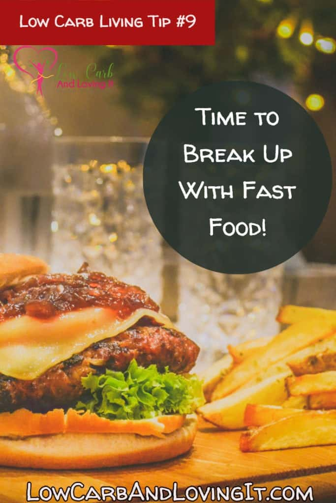 low carb tip break up with fast food